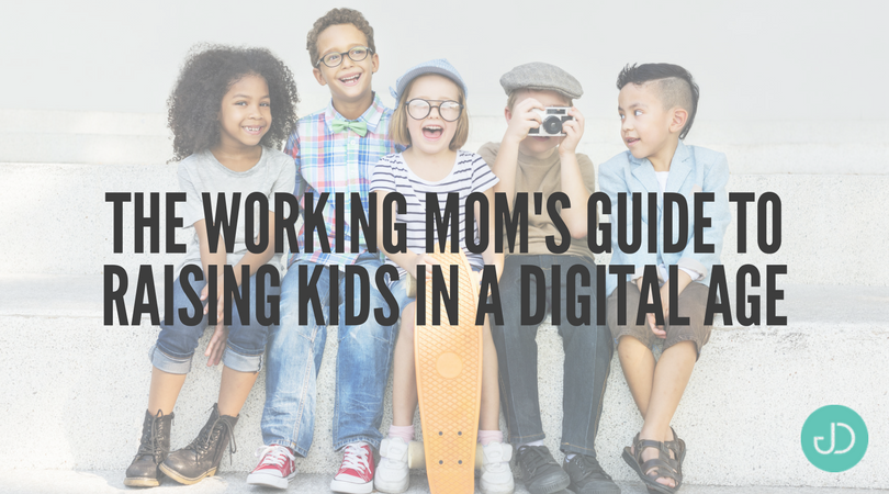 The Working Mom's Guide to Raising Kids in a Digital Age