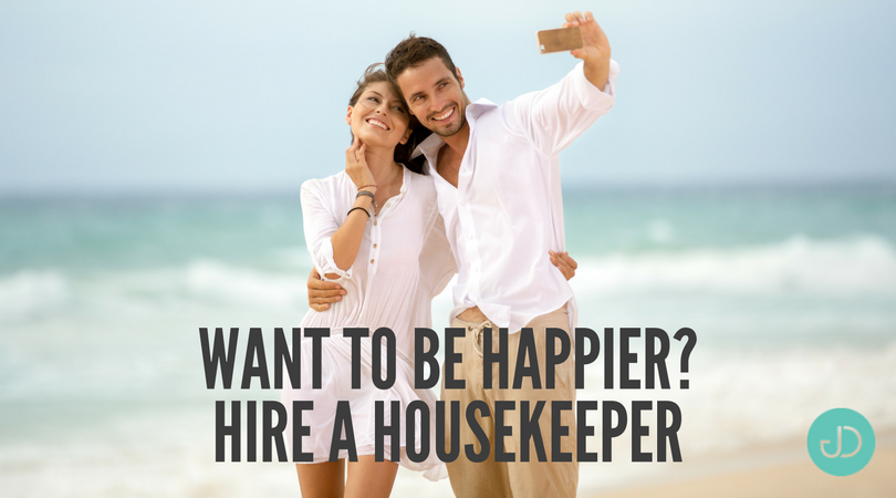Want to be Happier? Hire a Housekeeper!
