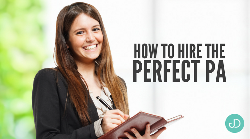 How to Hire the Perfect PA