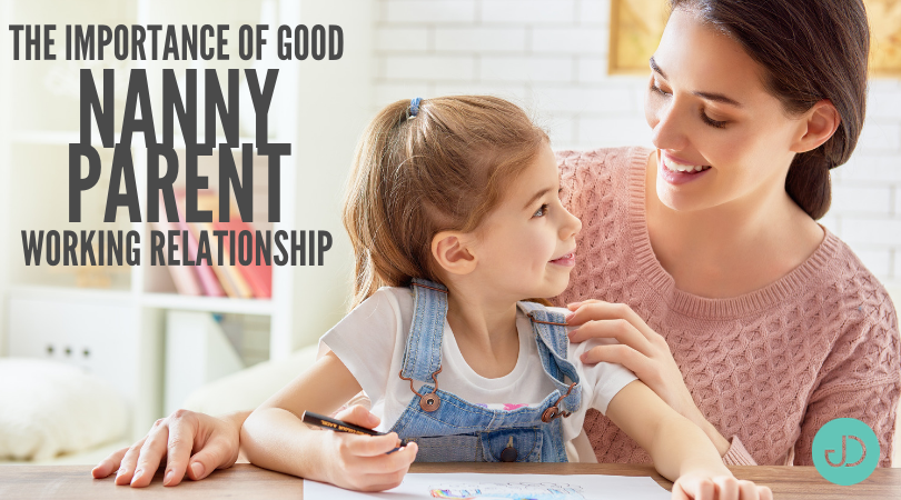 The Importance of a Good Nanny-Parent Working Relationship